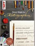 Neue Wege zur Kalligraphie - Andreas Lux