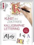 Die Kunst des Zeichnens - Kalligraphie & Lettering Kreatives Schreiben: praxisnah & gut erklärt