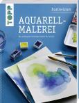 basiswissen Aquarellmalerei - Irmgard Schmedding, Monika Reiter, Brigitte Pohle