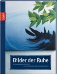 Bilder der Ruhe Altmayer, Keck, Strauss