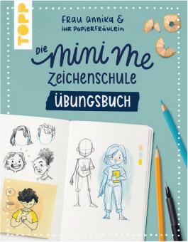 Die Mini-me Zeichenschule - Übungsbuch- Frau Annika & ihr Papierfräulein