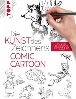 Die Kunst des Zeichnens Comic Cartoon Die große Zeichenschule: praxisnah & gut erklärt