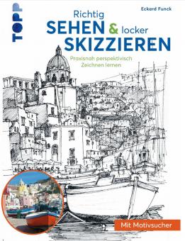 Richtig Sehen & Skizzieren - Eckhard Funck