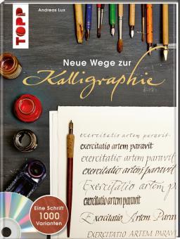 Neue Wege zur Kalligraphie  Andreas Lux