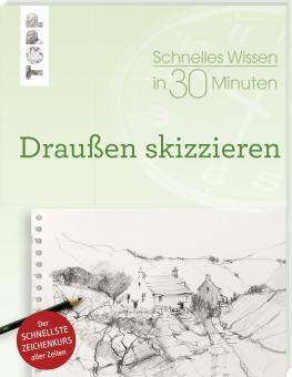Draussen skizzieren - Bernd Klimmer / Schnelles Wissen in 30 Minuten