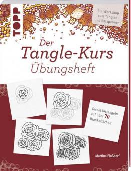 Der Tangle-Kurs Übungsheft Martina Floßdorf