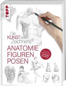 Die Kunst des Zeichnens - Anatomie. Figuren, Posen - Walter Foster
