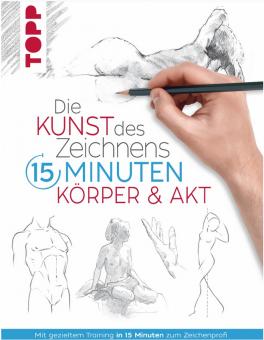 Die Kunst des Zeichnens - 15 Minuten - Körper & Akt