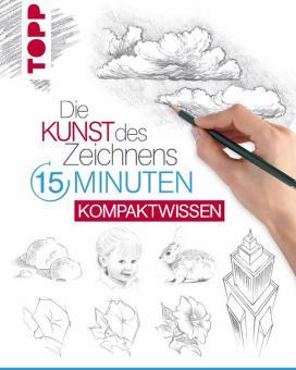 Die Kunst des Zeichnens - 15 Minuten - Kompaktwissen