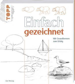 Einfach gezeichnet - Lise Herzog - Mit Grundformen zum Erfolg