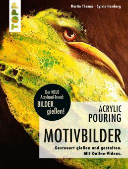 Acrylic Pouring - Motivbilder  M.Thomas und S. Homberg