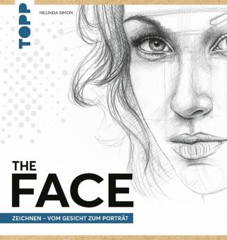 The FACE Zeichnen - Vom Gesicht zum Porträt, Melinda Simon
