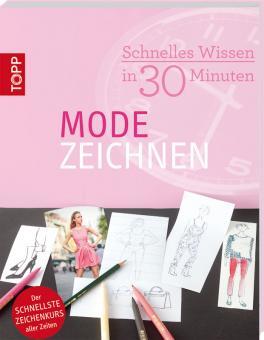 Schnelles Wissen in 30 Minuten - Modezeichnen  - Miriam Haas