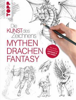 Die Kunst des Zeichnens - Mythen Drachen Fantasy