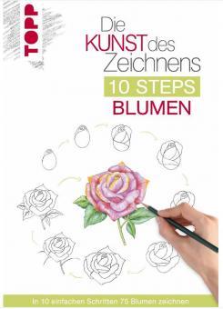 Die Kunst des Zeichnens - 10 Steps - Blumen - Mary Woodin